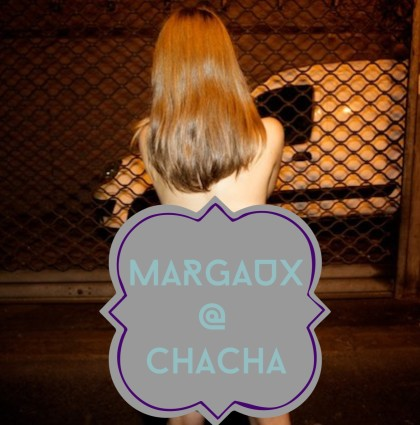 Margaux @Chacha